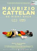Locandina MAURIZIO CATTELAN - BE RIGHT BACK